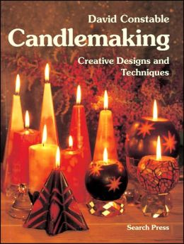 Candlemaking: Creative Designs and Techniques