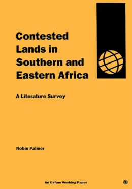 Contested Land in Eastern and Southern Africa: A Literature Survey
