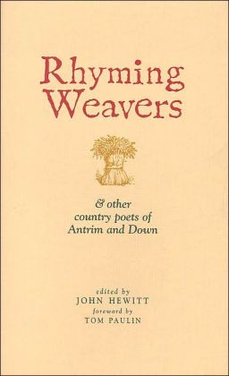 Rhyming Weavers: And Other Country Poets of Antrim and Down