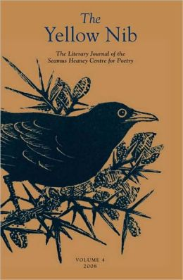 the Yellow Nib 4: The Literary Journal of the Seamus Heaney Centre for Poetry