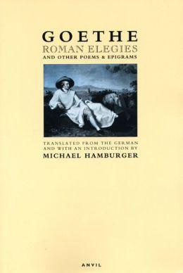Roman Elegies: And Other Poems & Epigrams