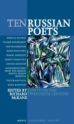 Ten Russian Poets: Surviving the Twentieth Century