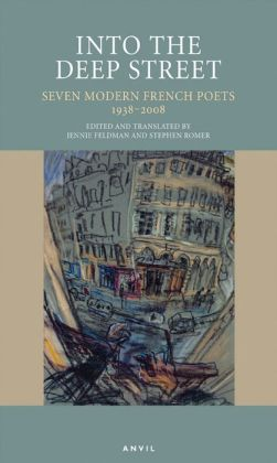 Into the Deep Street: Seven Modern French Poets 1938-2008