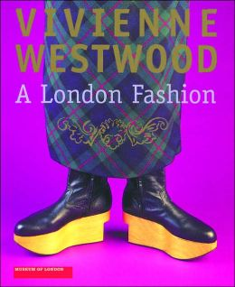 Vivienne Westwood: A London Fashion
