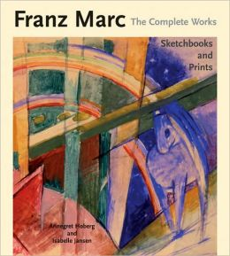 Franz Marc: The Complete Works: Volume 1: The Oil Paintings