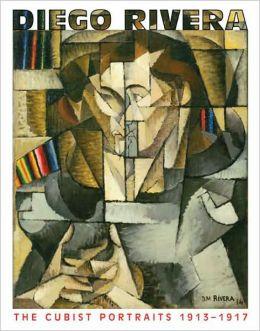 Diego Rivera: The Cubist Portraits, 1913-1917