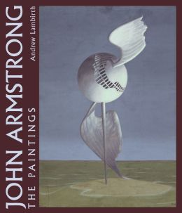 John Armstrong: The Complete Paintings
