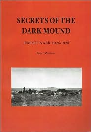 Secrets of the Dark Mound: Jemdet Nasr 1926-1928