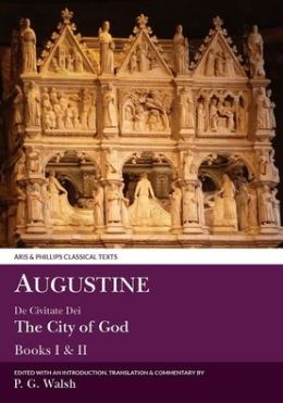 Augustine: De Civitate Dei (The City of God)