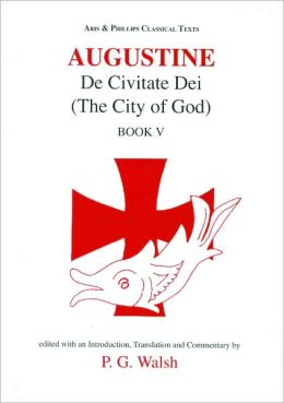 Augustine: De civitate Dei. City of God book V