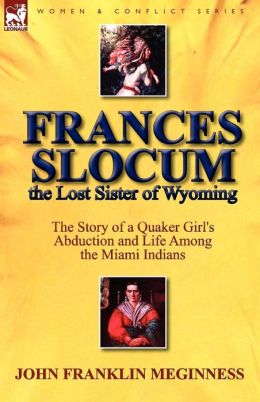 Frances Slocum The Lost Sister Of Wyoming