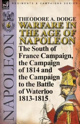 Warfare In The Age Of Napoleon-Volume 6