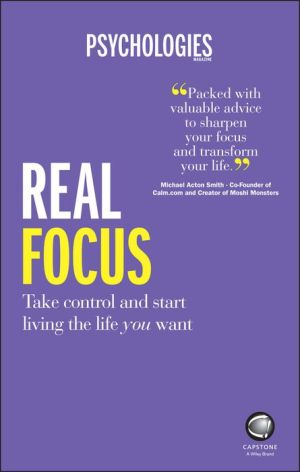 Real Focus: How to manage your life load so you can start living your life