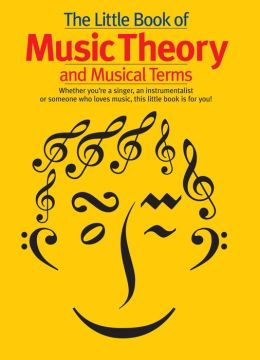 The Little Book of Music Theory & Musical Terms