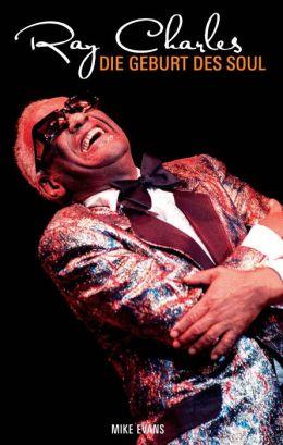 Ray Charles Die Geburt Des Soul