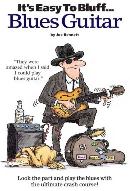 It's Easy to Bluff Blues Guitar