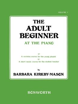 The Adult Beginner At The Piano Book 1
