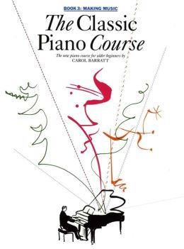 The Classic Piano Course: Book 3