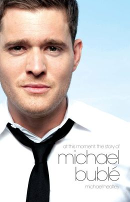 Michael Bublé: At This Moment - The Michael Bublé Story