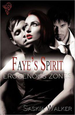 Erogenous Zones: Faye's Spirit