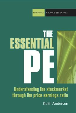The Essential P/E: Understanding the Stock Market Through the Price Earnings Ratio