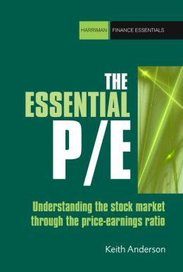 The Essential P/E: Understanding the stock market through the price-earnings ratio