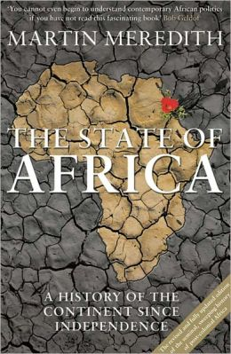 State of Africa: A History of the Continent Since Independence