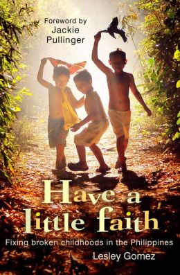 Have a Little Faith: Fixing Broken Childhoods in the Philippines
