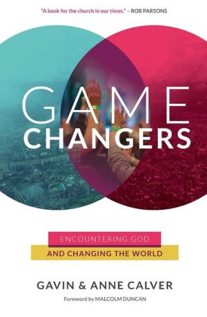 Game Changers: Encountering God and Changing the World