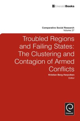 Troubled Regions and Failing States: The Clustering and Contagion of Armed Conflict