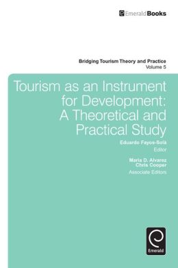 Tourism As an Instrument of Development: A Theoretical and Practical Study