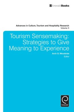 Tourism Sensemaking : Strategies to give meaning to experience