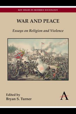War and Peace: Essays on Religion and Violence