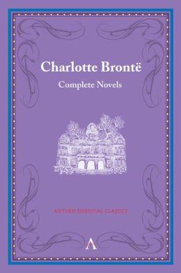 Charlotte Bronte: Complete Novels