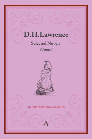 D. H. Lawrence: Selected Novels, Volume I