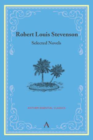 Robert Louis Stevenson: Selected Novels