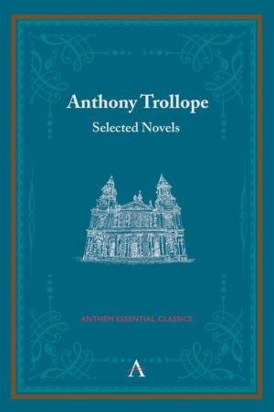 Anthony Trollope: Selected Novels