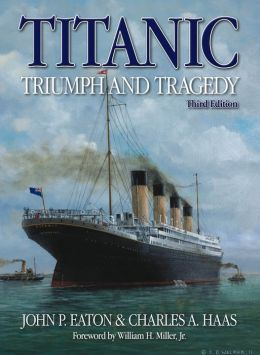 Titanic Triumph and Tragedy: Third Edition