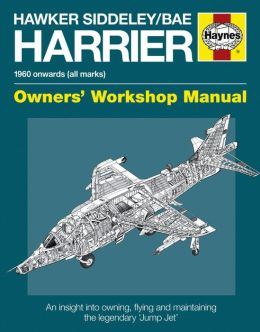 Hawker Siddeley/BAe Harrier Manual: 1960 Onwards (All Marks)