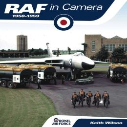 RAF in Camera 1950-59: Royal Air Force
