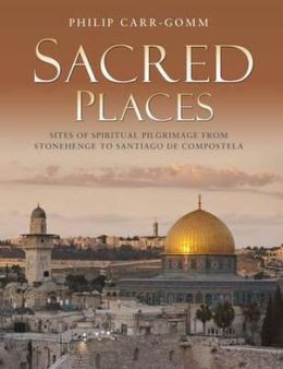 Sacred Places: 50 Sites of Religious Pilgrimage