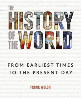 History of the World: From the Earliest Times to the Present Day