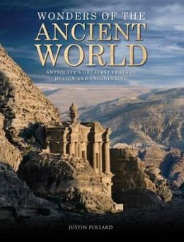 Wonders of the Ancient World: Antiquity's Greatest Feats of Design and Engineering