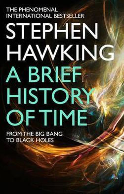 Brief History of Time: From the Big Bang to Black Holes