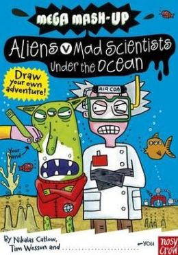 Mega MASH-Up: Aliens V Mad Scientists Under the Ocean