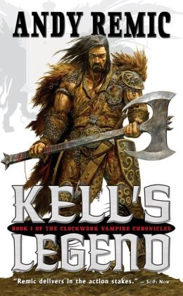 Kell's Legend (Clockwork Vampire Chronicles #1)