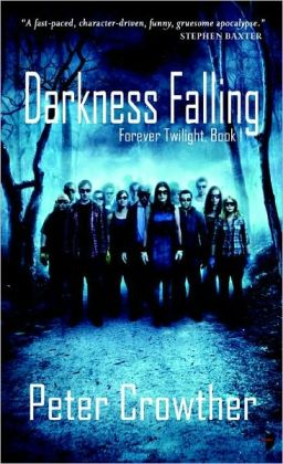 Forever Twilight 1 - Darkness Falling - Peter Crowther