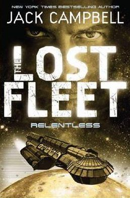 Relentless (Lost Fleet Series #5)