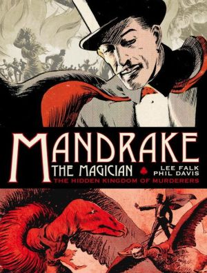 Mandrake the Magician: The Sundays Volume One, The Hidden Kingdom of Murderers