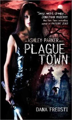 Plague Town (Ashley Parker Series #1)